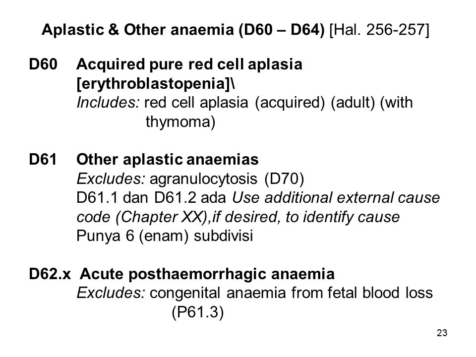 Aplastic & Other anaemia (D60 – D64) [Hal. 256-257]